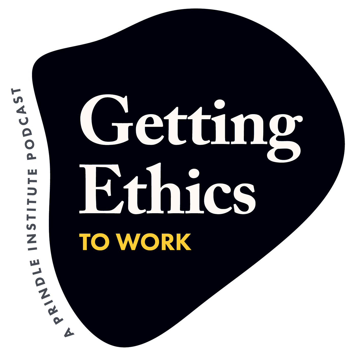 Getting Ethics to Work Podcast