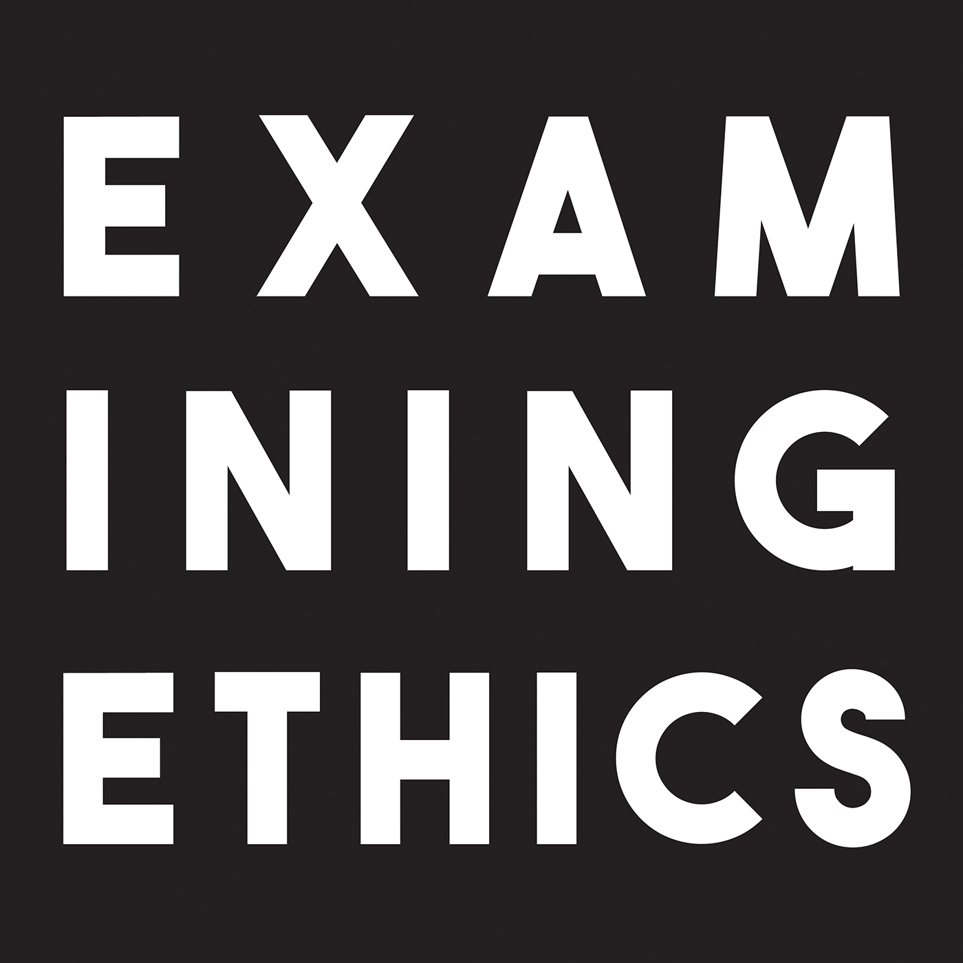 Examining Ethics Podcast